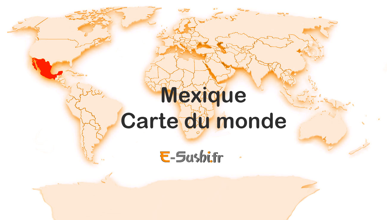 Carte - Géographie du Mexique dans le monde